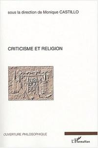 Monique Castillo et  Collectif - Criticisme et religion.