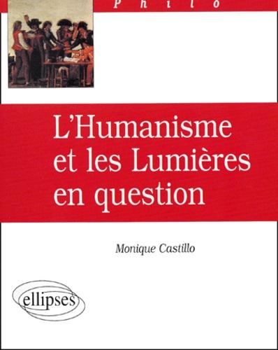 Monique Castillo - L'humanisme et les Lumières en question.