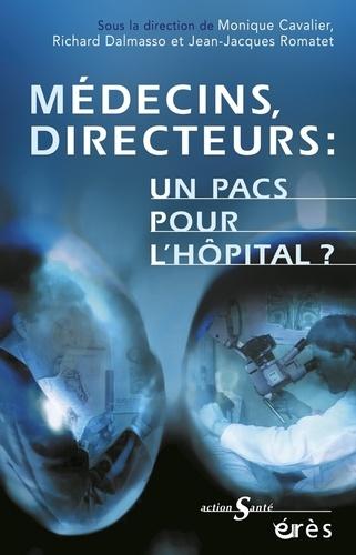 Médecins, directeurs : un pacs pour l'hôpital ?