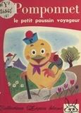 Monique Caviale et Alain Grée - Pomponnet, le petit poussin voyageur.