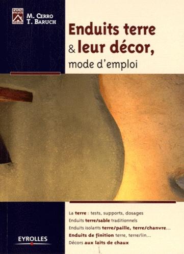 Monique Cerro et Thierry Baruch - Enduits terre & leur décor, mode d'emploi.