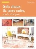 Monique Cerro - Sols chaux & terre cuite, mode d'emploi.