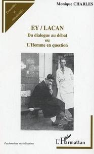 Monique Charles - Ey-Lacan - du dialogue au débat ou l'homme en question.
