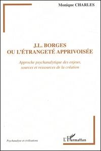 J-L Borges ou létrangeté apprivoisée. Approche psychanalytique des enjeux, sources et ressources de la création.pdf