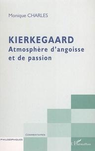 Monique Charles - Kierkegaard - Atmosphère d'angoisse et de passion.