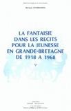 Monique Chassagnol - La fantaisie dans les récits pour la jeunesse en Grande-Bretagne de 1918 à 1968.