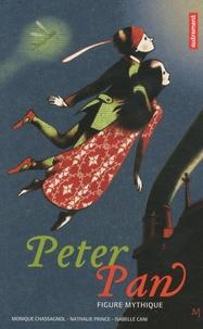 Monique Chassagnol et Nathalie Prince - Peter Pan, figure mythique.