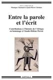Monique Chastanet et Jean-Pierre Chrétien - Entre la parole et l'écrit - Contributions à l'histoire de l'Afrique en hommage à Claude-Hélène Perrot.