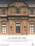 Monique Chatenet et Claude Mignot - Le génie du lieu - La réception du langage classique en Europe (1540-1650) : sélection, interprétation, invention.
