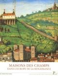 Monique Chatenet - Maisons des champs dans l'Europe de la Renaissance.