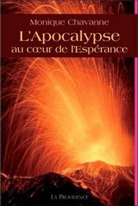 Monique Chavanne - L'Apocalypse - Au coeur de l'Espérance.
