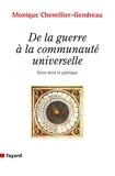 Monique Chemillier-Gendreau - De la guerre à la communauté universelle.