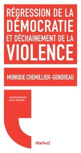 Monique Chemillier-Gendreau - Régression de la démocratie et déchaînement de la violence - Conversation avec Régis Meyran.