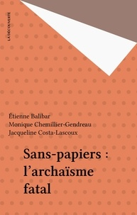 Monique Chemillier-Gendreau et Jacqueline Costa-Lascoux - Sans-papiers - L'archaïsme fatal.