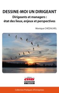 Monique Chézalviel - Dessine-moi un dirigeant - Dirigeants et managers : état des lieux, enjeux et perspectives.