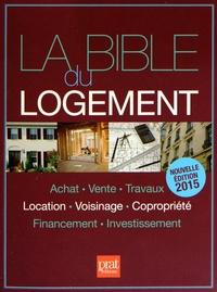 Monique Ciprut et Sylvie Dibos-Lacroux - La bible du logement.