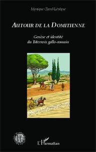 Monique Clavel-Lévêque - Autour de la Domitienne - Genèse et identité du Biterrois gallo-romain.