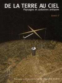 Monique Clavel-Lévêque - De la terre au ciel - Volume 2, Paysages et cadastres antiques.