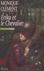 Monique Clément - Erika et le chevalier.