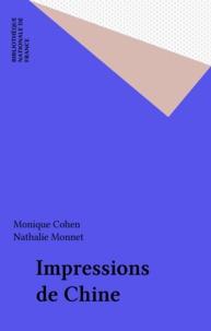 Monique Cohen et Nathalie Monnet - Impressions de Chine.