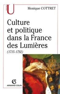 Monique Cottret - Culture et politique dans la France des Lumières.