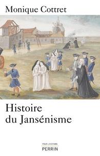 Monique Cottret - Histoire du jansénisme - XVIIe - XIXe siècle.