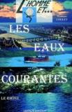 Monique Coulet - L'homme et les eaux courantes - Le Rhône.