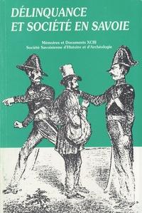 Monique Courier - Délinquance et société en Savoie (XVIIIe-XXe siècle).