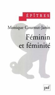 Monique Cournut-Janin - Féminin et féminité.