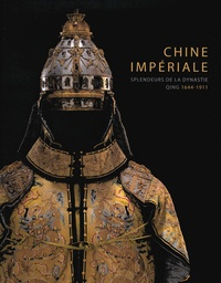 Chine impériale- Splendeurs de la dynastie Qing (1644-1944) - Monique Crick |