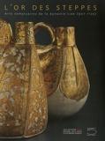 Monique Crick et Helen Loveday - L'Or des Steppes - Arts somptuaires de la dynastie Liao (907-1125).