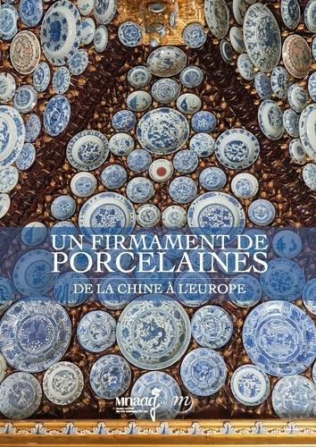 Un firmament de porcelaines. De la Chine à l'Europe