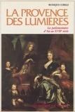 Monique Cubells - La Provence des Lumières : les parlementaires d'Aix au 18e siècle.