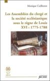 Monique Cuillieron - Les assemblées du clergé de France et la société ecclésiastique sous le règne de Louis XVI : 1775-1788.