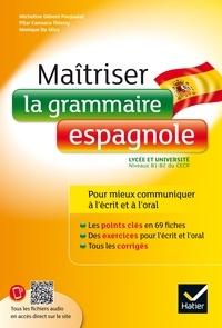 Monique Da-Silva et Micheline Débent Poujoulat - Maîtriser la grammaire espagnole à l'écrit et à l'oral - Pour mieux communiquer à l' écrit et à l' oral - Lycée et université (B1-B2).