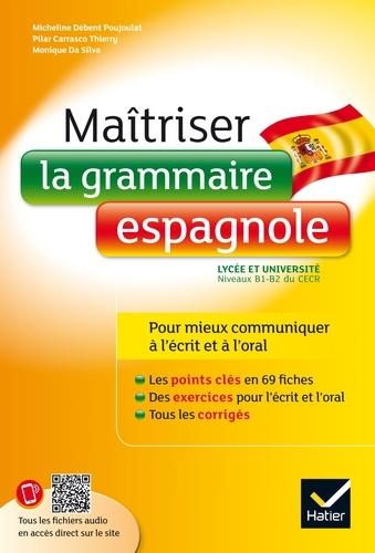 Maîtriser la grammaire espagnole à l'écrit et à l'oral. Pour mieux communiquer à l' écrit et à l' oral - Lycée et université (B1-B2)