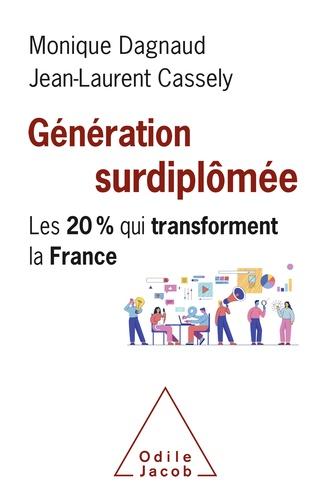 Génération surdiplômée. Les 20 % qui transforment la France