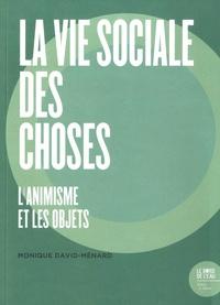 Monique David-Ménard - La vie sociale des choses - L'animisme et les objets.