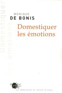 Monique de Bonis - Domestiquer les émotions.