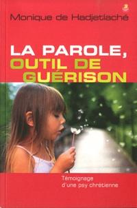 Monique de Hadjetlaché - La parole, outil de guérison.