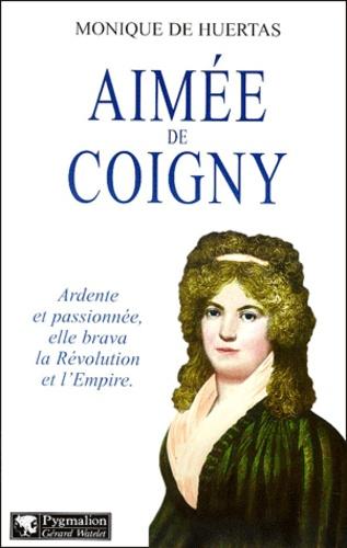 Monique de Huertas - Aimée de Coigny.