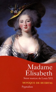 Monique de Huertas - Madame Elisabeth.