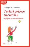 Monique de Kermadec - L'enfant précoce aujourd'hui - Le préparer au monde de demain.
