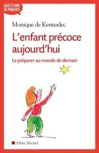 Monique de Kermadec - L'Enfant précoce aujourd'hui.