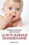 Le Petit Surdoué de 6 mois à 6 ans.
