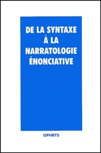 Monique De Mattia-Viviès et André Joly - De la syntaxe à la narratologie énonciative.