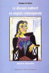 Monique De Mattia-Viviès - Le discour indirect en anglais contemporain - Approche énonciative.