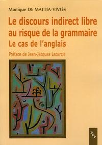 Monique De Mattia-Viviès - Le discours indirect libre au risque de la grammaire - Le cas de l'anglais.