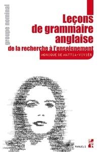 Monique De Mattia-Viviès - Leçons de grammaire anglaise, de la recherche à l'enseignement - Groupe nominal.