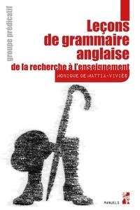 Monique De Mattia-Viviès - Leçons de grammaire anglaise, de la recherche à l'enseignement - Groupe prédicatif.